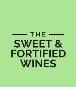 Sweet & Fortified Wines